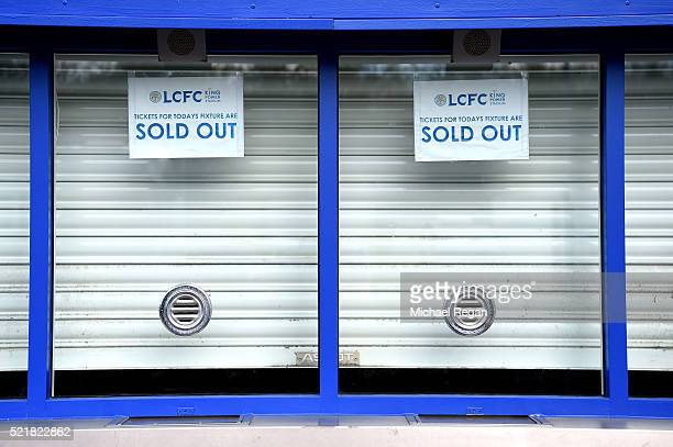 Detailed view of sold out signs at the Leicester ticket office ahead of the Barclays Premier League match between Leicester City and West Ham United...