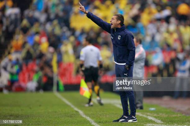 Diego Alonso Coach of Monterrey gives directions during the fourth round match between Club America and Monterrey as part of the Torneo Apertura 2018...