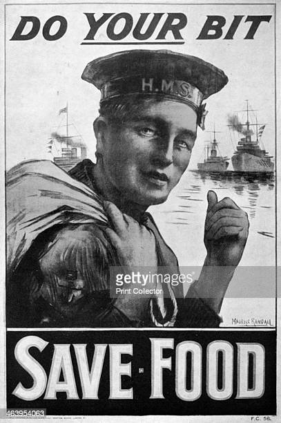 'Do Your Bit Save Food' food economy poster First World War A British sailor exhorts civilians not to waste the food that he risks his life to supply...