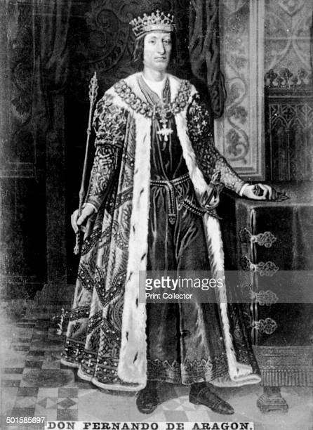 'Don Fernando de Aragon' c1910 Ferdinand II called the Catholic was King of Sicily from 1468 and King of Aragon from 1479 As Ferdinand V he was the...