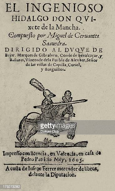 Don Quixote by Miguel de Cervantes title page 1605 Spanish novelist poet and playwright 29 September 1547 – 23 April 1616