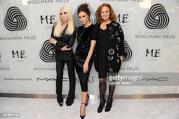 Donatella Versace, Victoria Beckham and Diane von Furstenberg attend the 2013 International Woolmark Prize Final at ME London on February 16, 2013 in...