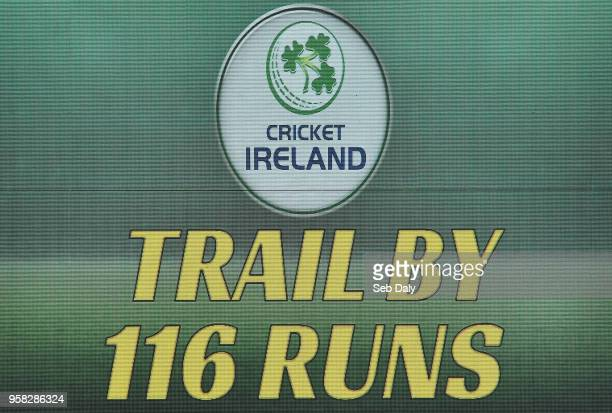 Dublin Ireland 14 May 2018 A general view of the scoreboard prior to play on day four of the International Cricket Test match between Ireland and...
