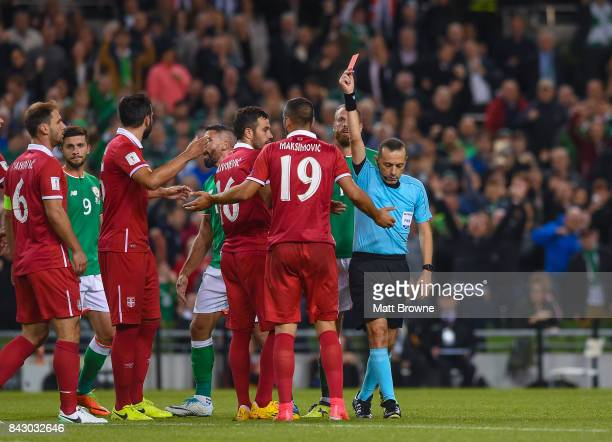 Dublin Ireland 5 September 2017 Nikola Maksimovi of Serbia receives a red card from referee Cüneyt Çakr during the FIFA World Cup Qualifier Group D...
