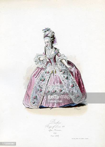 A Duchess from the reign of Louis XVI 1783 from engraving by Polidor Pauquet after Moreau LXVI King of France 23 August 1754 – 21 January 1793 Plate...