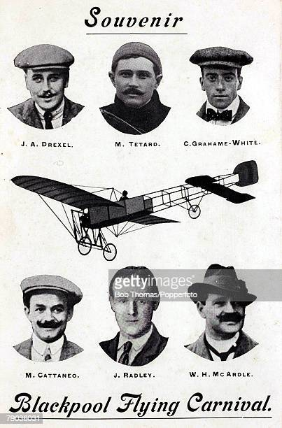 Early Aviation Circa 1910 The Blackpool Flying Carnival and the 'stars' of the event JA Drexel M Tetard C GrahameWhite M Cattaneo J Radley and WH...