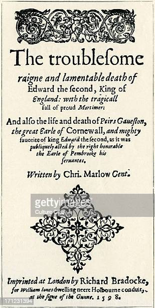 'Edward II' 'Edward II' by Christopher Marlowe Title page 1598 CM English dramatist poet and translator of the Elizabethan era 26 February 1564 – 30...