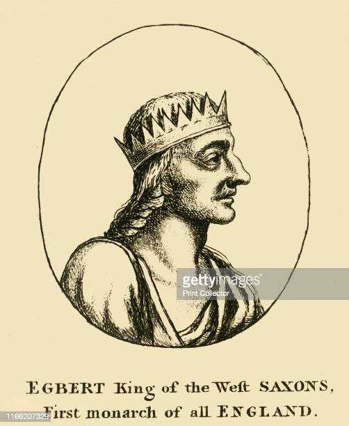 Egbert King of the West Saxons First monarch of all England' 18th century Ecgberht King of Wessex from 802 until his death in 839 Artist Unknown