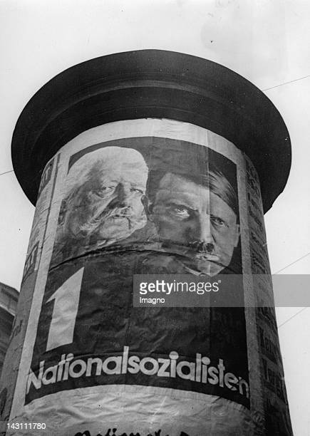 Election campaign in Berlin Election posters of the Nationalo socialists with the faces of President of Germany Paul von Hindenburg and Chancellor of...