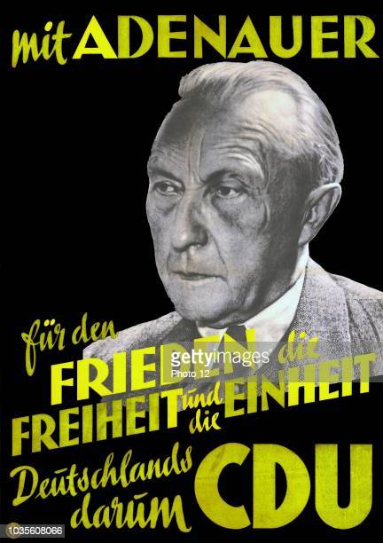 Election poster for Konrad Adenauer from 1949 Text reads 'With Adenauer for peace freedom and unity of Germany therefore CDU' Adenauer was the the...