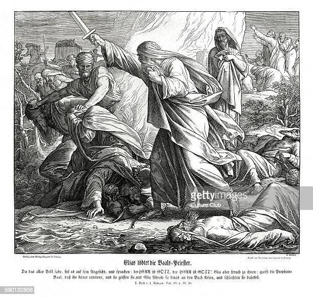 Elijah slays the prophets of Baal 1 Kings chapter XVIII verses 39 40 'And when all the people saw it they fell on their faces and they said The Lord...
