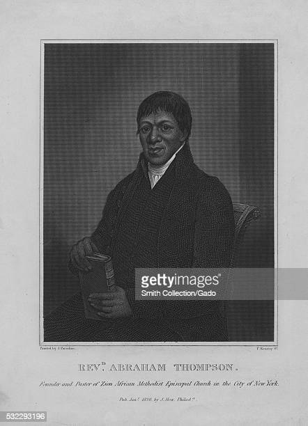 Engraved portrait of Reverend Abraham Thompson founder and pastor of Zion African Methodist Episcopal Church in the City of New York 1826 From the...