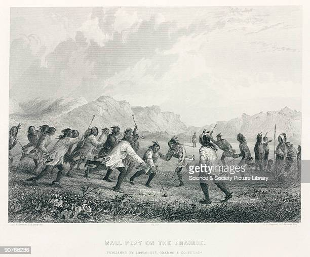 Engraving by C E Wagstaff and J Andrews after Captain Seth Eastman US Army showing the traditional Native American game of baggataway French settlers...