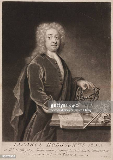 Engraving by G White after a painting by G Gibson of James Hodgson Astronomer and mathematician Hodgson assisted astronomer John Flamsteed between...