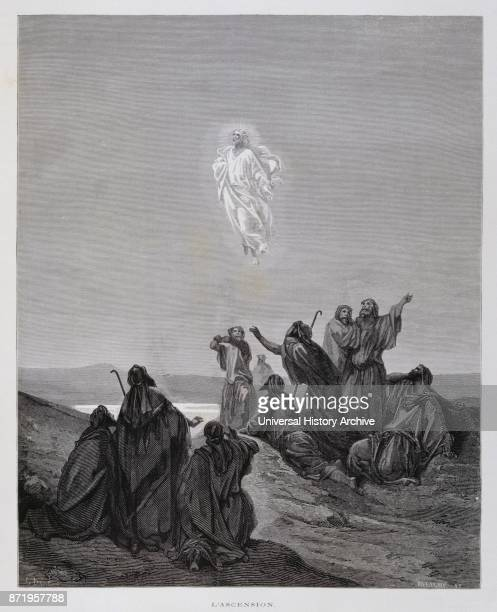 Engraving by Gustave Dor_ The Ascension of Jesus the departure of Christ from Earth takes place 40 days after the Resurrection Jesus in the company...