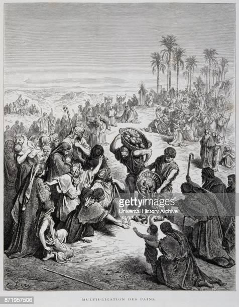 Engraving by Gustave Dor_ The miracle of the loaves Feeding the multitude is a miracle of Jesus reported in the Gospels The Feeding of the 5000 is...