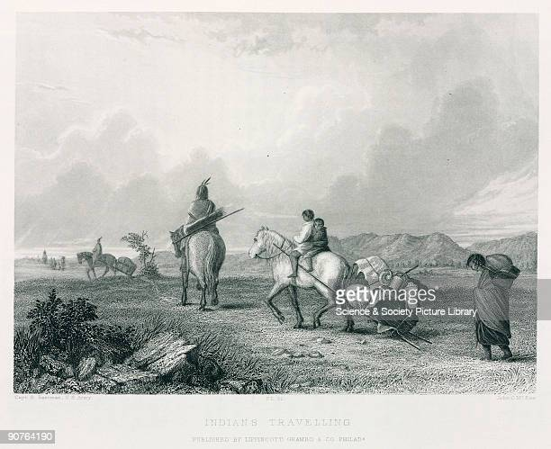 Engraving by John McRae after Captain Seth Eastman US Army showing a Native American family using a travois a wooden frame dragged behind a pony or...