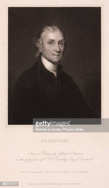Engraving by William Holl from a picture by Gilbert Stewart Joseph Priestley discovered various gaseous elements and compounds and in an experiment...