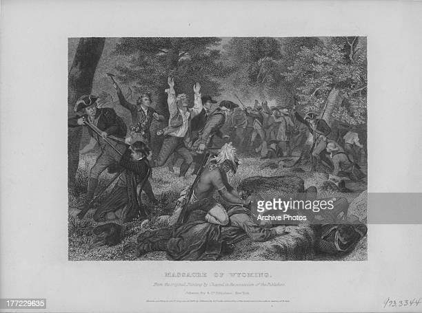 Engraving depicting the Massacre of Wyoming during the American Revolutionary War where settlers spread rumors that Iroquois raiders had tortured and...