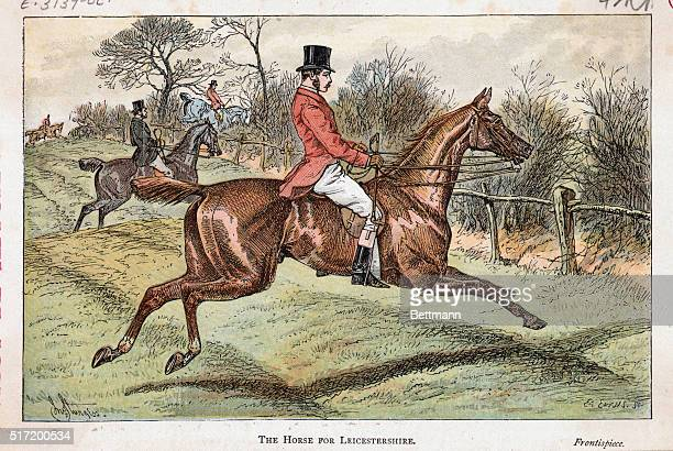 """Engraving entitled """"The Horse For Leicestershire"""" depicting a huntsman in his scarlet hunting frock coat, breeches and boots, riding through the..."""