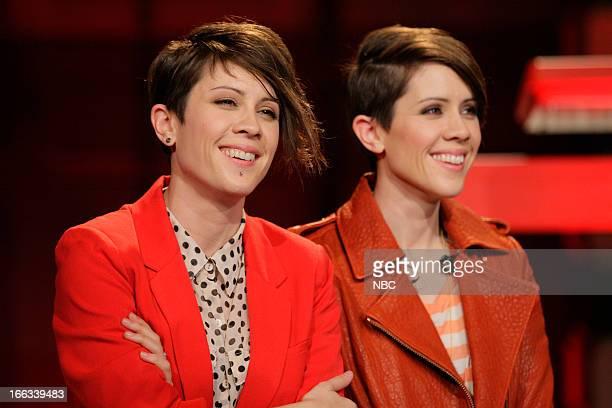 Tegan Quin and Sara Quin of musical guest Tegan and Sara on April 11 2013