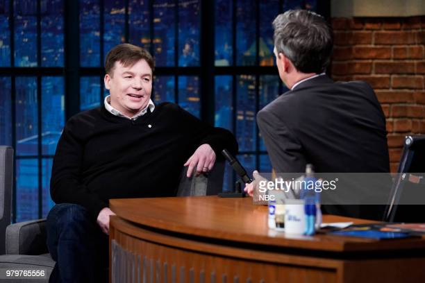 Actor/comedian Mike Myers during an interview with host Seth Meyers on June 20 2018