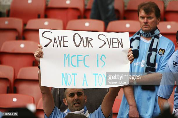 Fans display encouragement for their Manchester City manager Sven Govan Eriksson after they suffer an eight goal defeat in the Barclays Premier...