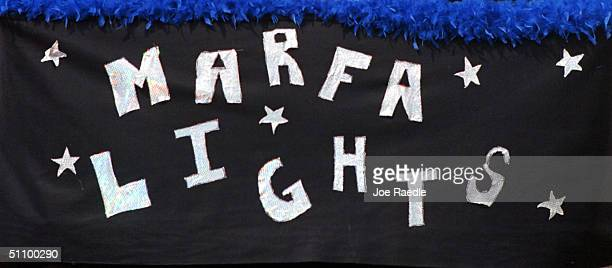 A Sign Marking The Marfa Lights Festival Is Posted In Marfa Texas September 4 1999 The Marfa Lights Along With The City Have Attracted International...