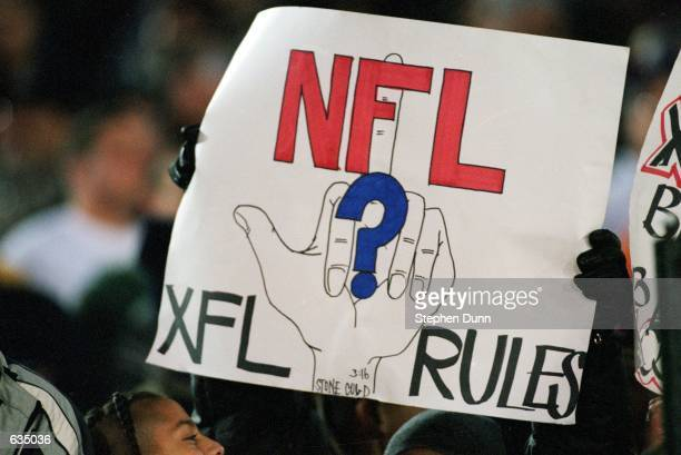 A general view of an antiNFL sign shown in poor taste by a fan of the XFL during the game between the Los Angeles Xtreme and the Chicago Enforcers at...