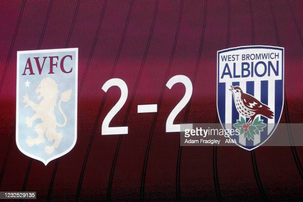 Final score reads 2-2 on the LED screen during the Premier League match between Aston Villa and West Bromwich Albion at Villa Park on April 25, 2021...