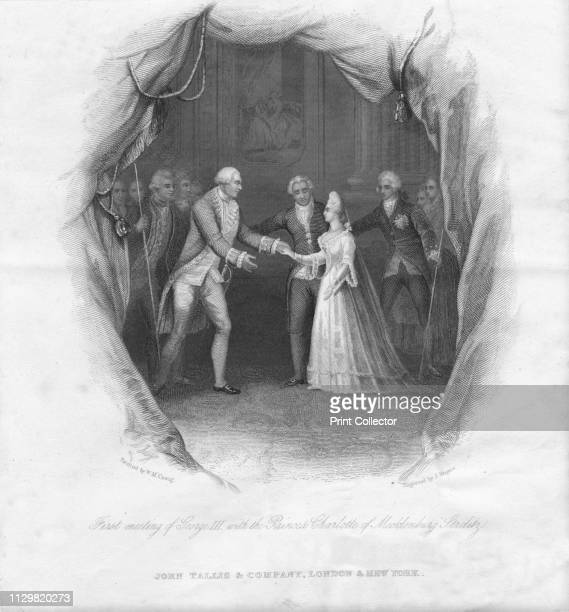'First meeting of George III with the Princess Charlotte of Mecklenburg Strelitz' King George III of Great Britain succeeded to the throne when his...