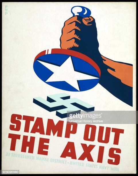 """Fist Holding Stamp with American Star Ready to Stamp out Nazi Swastika, """"Stamp out the Axis"""", World War II Poster, by Phil von Phul, USA, 1941."""