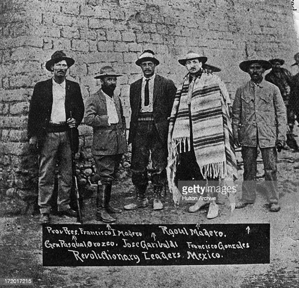 Francisco I Madero the 'Provisional President' and fellow revolutionary leaders of Mexico pose for a photograph circa 1910 L R Pascual Orozco...