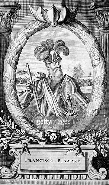 Francisco Pizarro 15th century Spanish conquistador 1671 Later engraving of Pizarro conqueror of the Inca empire Pizarro captured Atahualpa last Inca...