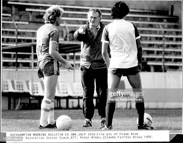 Frank Arok former Australian soccer coach.The socceroo's ...