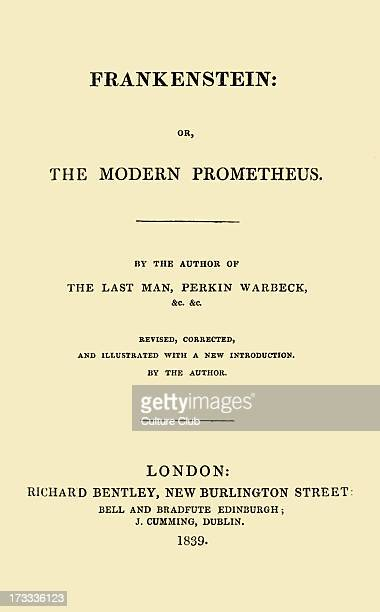 Frankenstein or the Modern Prometheus by Mary Wollstonecraft Shelley London Richard Bentley 1839 MWS English romantic / gothic novelist 30 August...