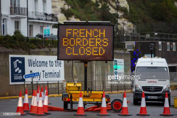 French borders closed sign at the entrance into the port of Dover due to a new strain of COVID-19 in the Eastern Dock where the cross channel port is...