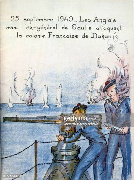French occupation propaganda Illustration showing Free French and British forces attempt a landing at Dakar French West Africa Vichy French naval...