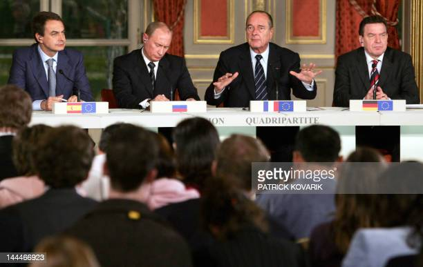 French President Jacques Chirac Spanish Prime Minister Jose Luis Rodriguez Zapatero Russian President Vladimir Putin and German Chancellor Gerhard...