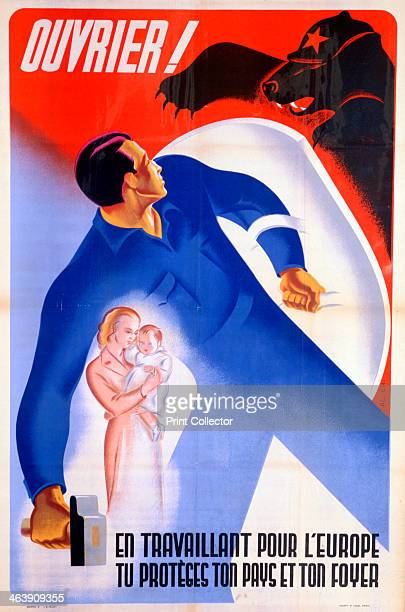 French workers for Germany poster 1943 'Worker While working for Europe you protect your country and your hearth' Anticommunist propaganda Faced with...