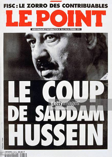 Front cover of Le Point Febuary 1991 Le Point is a French weekly news magazine The cover shows Iraqi dictator Saddam Hussein at the time of the First...