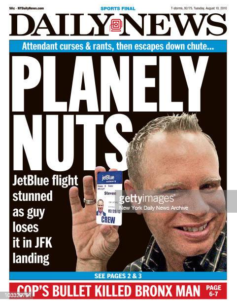 Front Page of Daily News August 10 2010 Headline PLANELY NUTS JetBlue flight stunned as guy loses it in JFK landing Photo of JetBlue flight attendant...