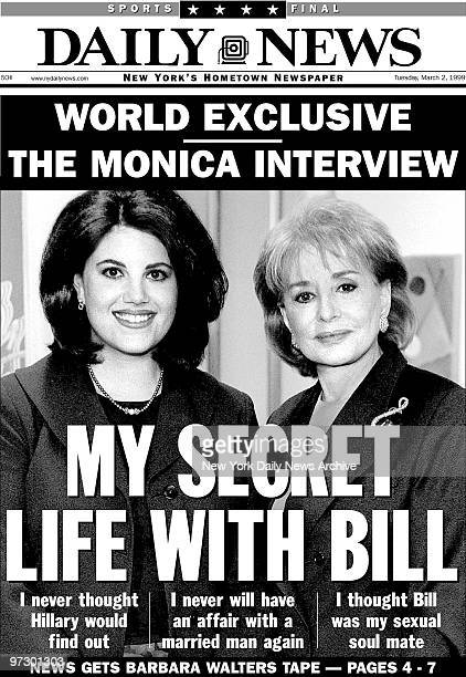 Front page of the Daily News dated March 2 Headline: MY SECRET LIFE WITH BILL, Monica Lewinsky interview with Barbara Walters about her relationship...