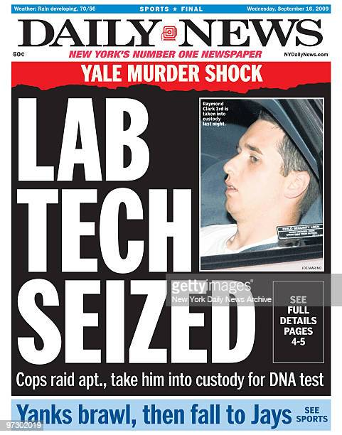 Front page of the Daily News from September 16 Headline Lab Tech Siezed Cops raid apt take him into custody for DNA test Raymond Clark III Yale...