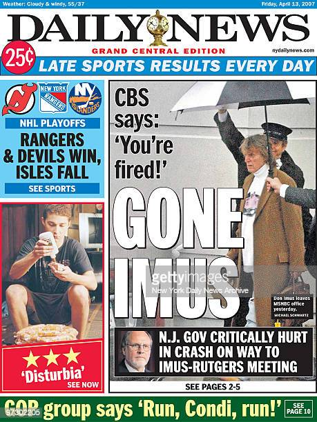Front Page page one April 13 2007 Don Imus fired from CBS headline reads GONE IMUS