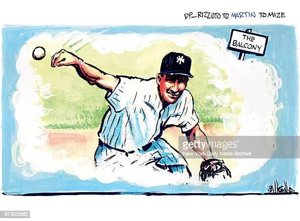 Gallo19 Bill Gallo Cartoon for 8/19/2007 DP RIZZUTO TO MARTIN TO MIZE