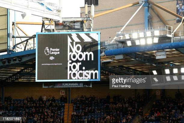 General view inside the stadium as a No Room for Racism message is shown on the big screen during the Premier League match between Chelsea FC and...