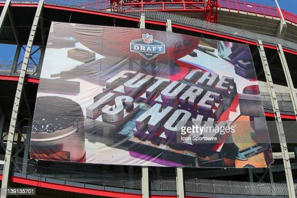 General View of Nissan Stadium and The Future is Now Banner prior to the 2019 National Football League Draft on the Draft Main Stage at First and...