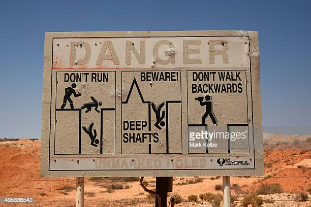A general view of the Coober Pedy Opal Fields warning sign is seen at Tom's Working Opal Mine on October 22 2015 in Coober Pedy Australia Tom's...
