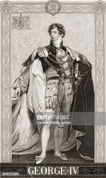 George IV George Augustus Frederick 1762 – 1830 King of Hanover and the United Kingdom of Great Britain and Ireland From English and Scottish History...